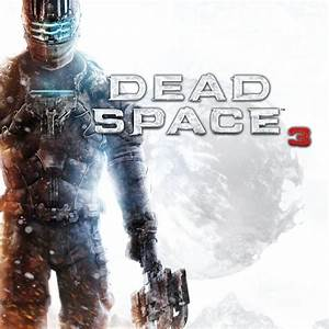 Dead Space 3 For PlayStation 3 2013 MobyGames