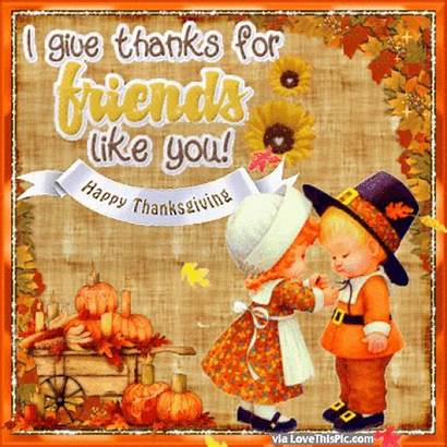 Thanksgiving Happy Friends Thanks Give Quotes Ecards
