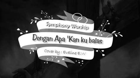 Dengan Apa Kan Ku Balas (lyric Video