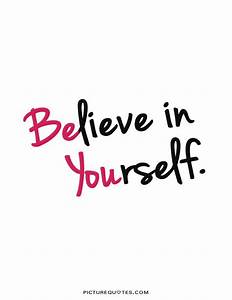 Believe in yourself | Picture Quotes