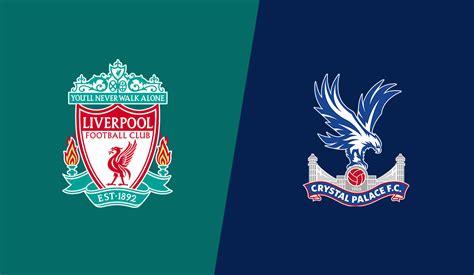 Shaxda rasmiga ah ee kooxaha Liverpool vs Crystal Palace ...