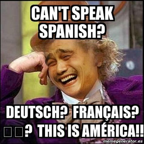 Speak Spanish Meme - meme yao wonka can t speak spanish deutsch fran 231 ais 官話 this is am 233 rica 441153