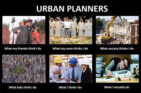 Urban Planning Memes - urban planners