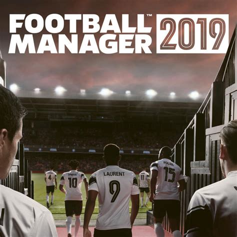 football manager 2019 new features announced expert reviews