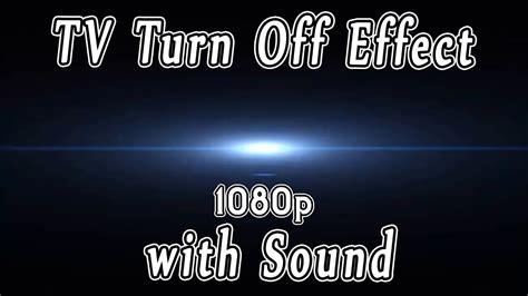 tv screen turn  effect  sound   full