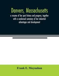 People who live, work, or study in massachusetts can now preregister. Danvers, Massachusetts by Frank E. Moynahan (English ...