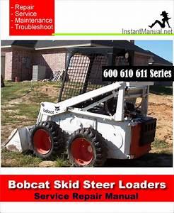 Bobcat 600 600d 610 611 Skid Steer Loader Service Repair