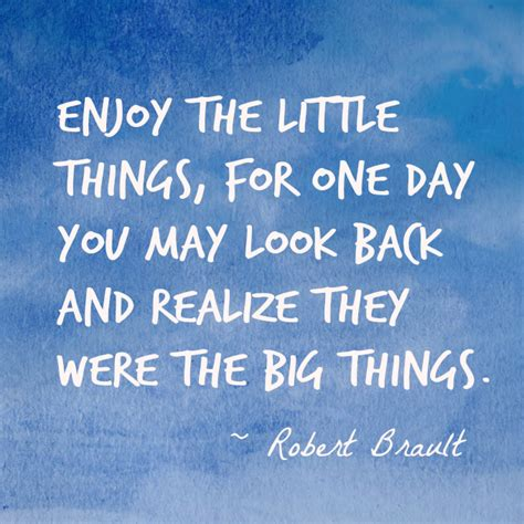 Enjoy The Little Things Quotes Quotesgram