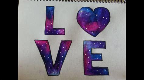 como dibujarpintar galaxia de love dibujando youtube