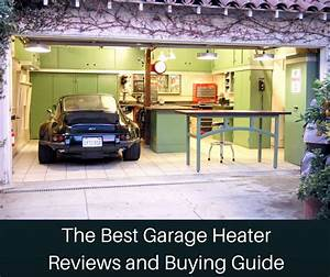 The Best Garage Heater Reviews And Buying Guide