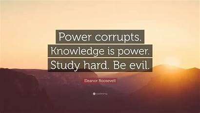 Study Knowledge Power Quotes Hard Corrupts Evil