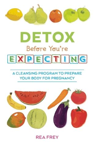 detox  youre expecting  cleansing program