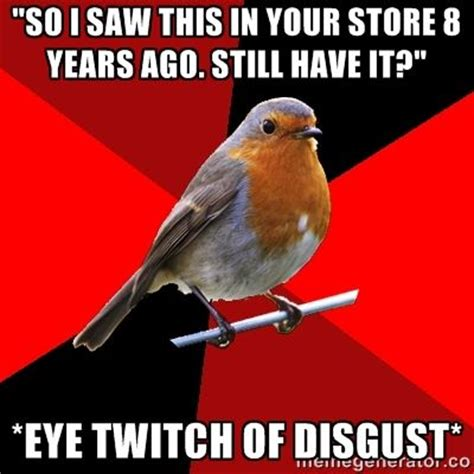 Robin Meme Generator - 17 best images about retail robin on pinterest story of my life retail robin and pet peeves