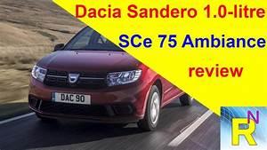 Essai Dacia Sandero Sce 75 : car review dacia sandero 1 0 litre sce 75 ambiancerreview read newspaper tv youtube ~ Medecine-chirurgie-esthetiques.com Avis de Voitures