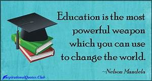 Education Is The Most Powerful Weapon Poster : selling education quotes quotesgram ~ Markanthonyermac.com Haus und Dekorationen