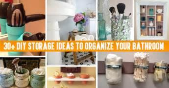 diy ideas for bathroom 30 diy storage ideas to organize your bathroom diy projects