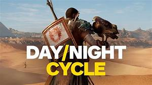Assassin's Creed: Origins – Day/Night Cycle Time Lapse ...