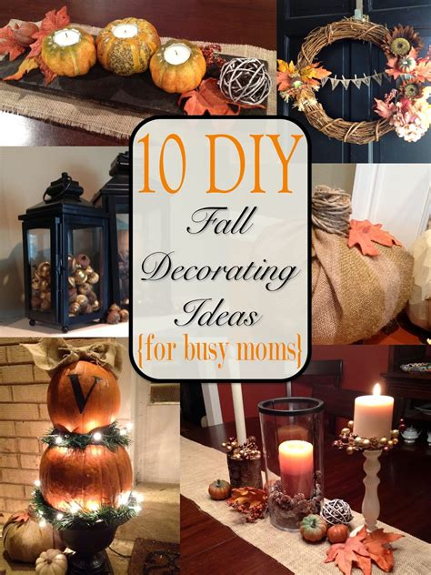 diy fall decorating ideas two it yourself fall home tour 10 diy fall decorating ideas for busy moms