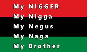 My Nigger, My Niggas, My Nagas, My Negus, My Brother - YouTube