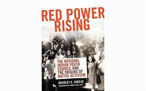 Red Power Rising: The National Indian Youth Council and ...