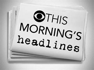 """CBS This Morning"" top headlines -- Jan. 16, 2012 - CBS News"