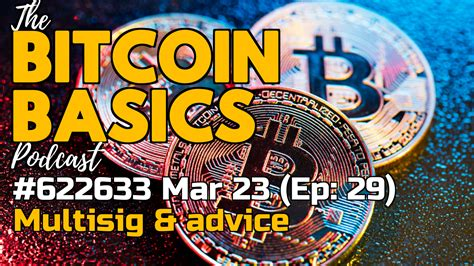 List of best bitcoin podcasts for bitcoin enthusiasts. Bitcoin Wallets: #5 Multisig (29) : CoinCompass