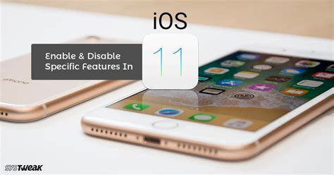 how to enable and disable features in ios11