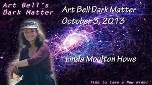 Art Bell's Dark Matter Interview Linda Moulton Howe ...
