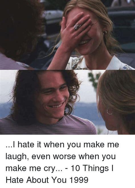 Make Me Laugh Meme - 25 best memes about i hate it when i hate it when memes
