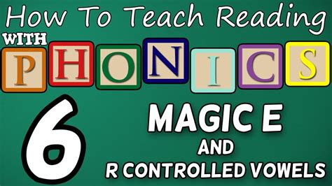 How To Teach Reading With Phonics  612  R Controlled Vowels & Magic E  Learn English Phonics