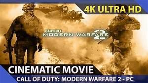 Call of Duty: Modern Warfare 2 - Cinematic Movie / PC 4K ...