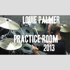 Louie Palmer  Practice Room 2013 Youtube