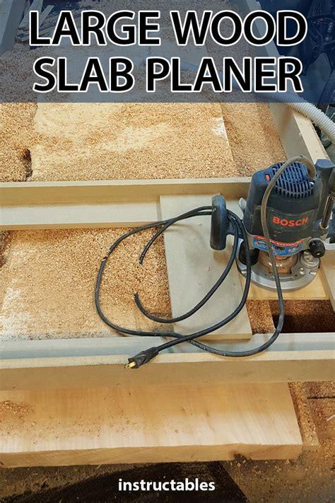 large wood slab planer workshop projects wood planer
