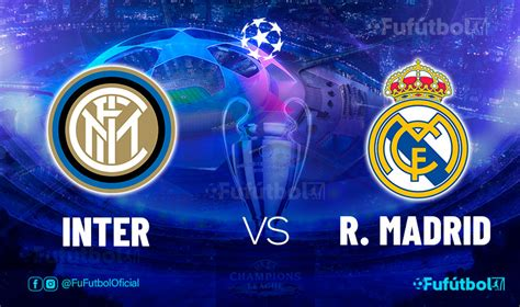 Inter vs Real Madrid en VIVO Online y en DIRECTO la ...