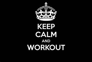 KEEP CALM AND WORKOUT Poster | addaaam | Keep Calm-o-Matic