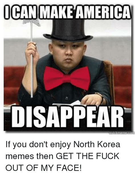 Get The Fuck Out Meme - 25 best memes about north korea memes north korea memes