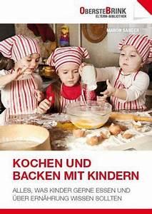 Mit Kindern Kochen : kochen und backen mit kindern von manon sander portofrei bei b bestellen ~ Eleganceandgraceweddings.com Haus und Dekorationen