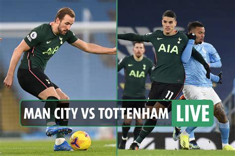 Man City vs Tottenham LIVE: Stream, TV channel, teams ...