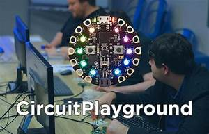 Circuit Playground: Learn how to Code and Build ...