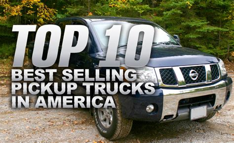 Top 10 Best Selling Pickup Trucks In America » Autoguide