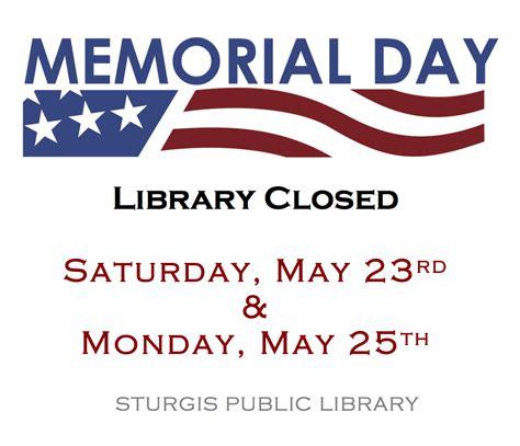 memorial day closed sign template sturgis library sturgis south dakota