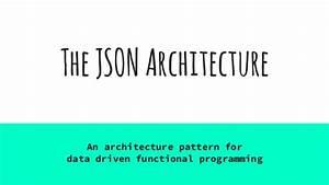 The JSON architecture