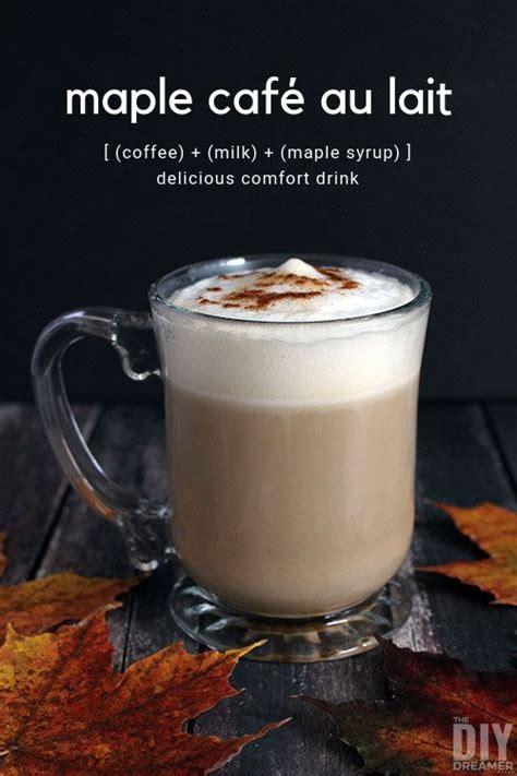 Wandfarbe Cafe Au Lait by Maple Cafe Au Lait Recipe Drinks Drinks Tea