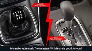Manual Vs Automatic Transmission  Which One Is Good For