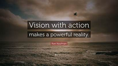 Vision Action Powerful Quote Reality Makes Kaufman