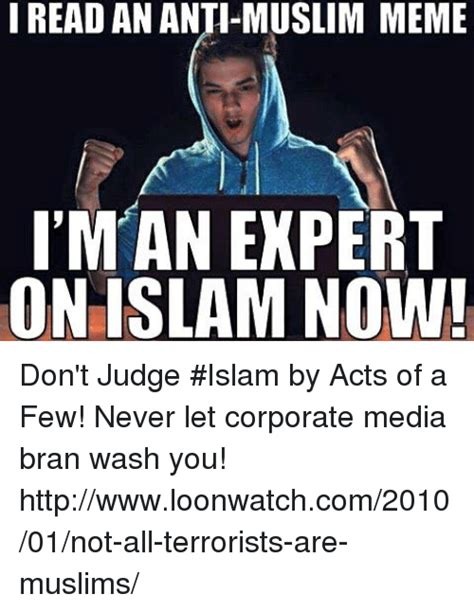Islamic Memes - i read an anti muslim meme iman expert on islam now don t judge islam by acts of a few never