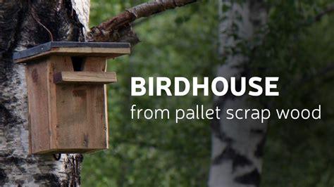 diy birdhouse  pallet scrap wood youtube
