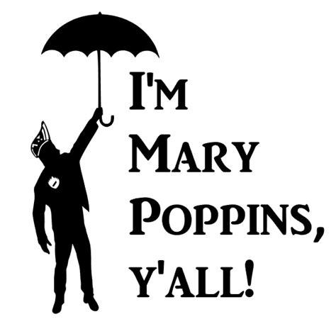 I M Poppins Y All Quot I M Poppins Y All Quot Guardians Of The Galaxy Vol 2