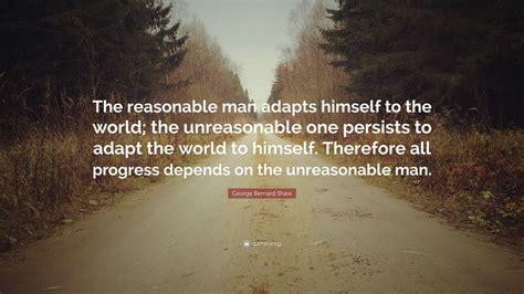 george bernard shaw quote  reasonable man adapts
