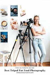 Ultimate Guide: Best Tripod For Food Photography   Best food photography, Food photography tips ...